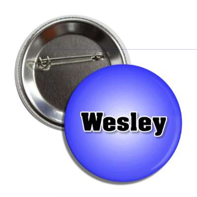 wesley common names male custom name button