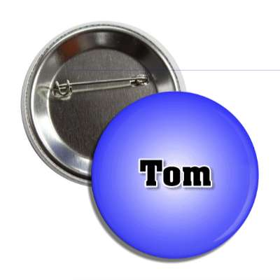 tom common names male custom name button