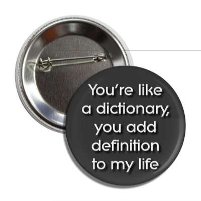 youre like a dictionary you add definition to my life pick up lines funny sayings