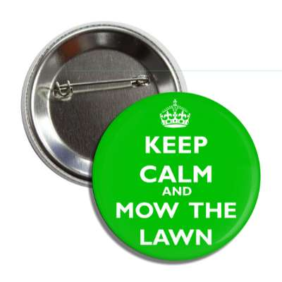 keep calm and mow the lawn keep calm and carry on funny sayings