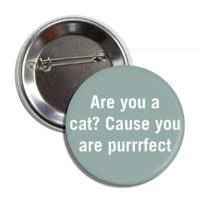 are you a cat cause you are purrrfect pick up lines funny sayings