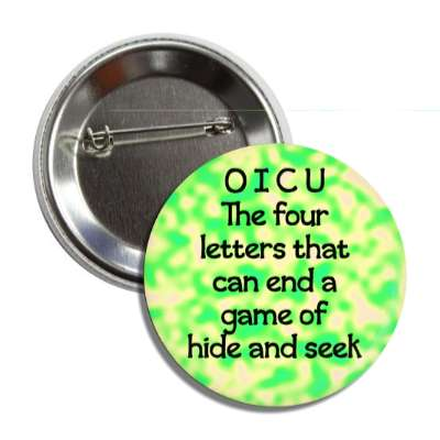 o i c u the four letters that can end a game of hide and seek funny puns novelty random goofy hilarious