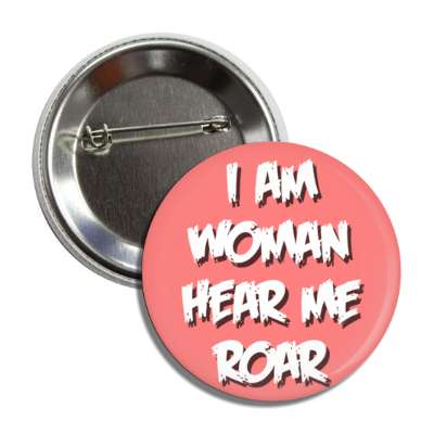 i am woman hear me roar, activism, womens rights, feminism