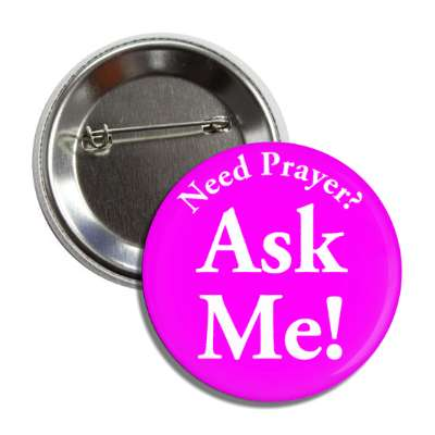 need prayer ask me,christian, church, christ, jesus, ministry, wwjd