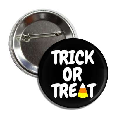 trick or treat candy corn halloween holidays funny sayings pumpkin bats witch monster frankenstein vampire dracula scary
