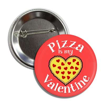 pizza is my valentine, vday, valentines day, holiday, love, heart, romance