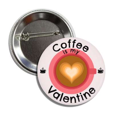 coffee is my valentine, vday, valentines day, holiday, love, heart, romance