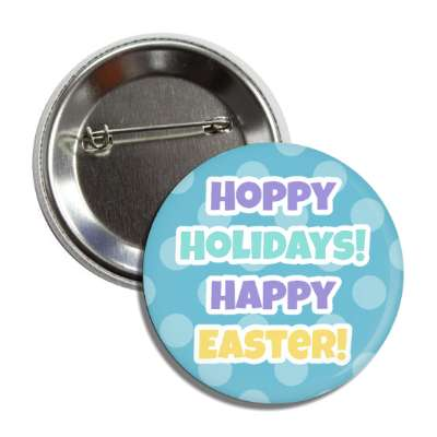 Hoppy Holidays, happy easter, easter bunny, holiday, bunny, rabbit, egg, sunday, jesus resurrection