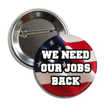 we need our jobs back, covid-19, pandemic, corona, disease, illness