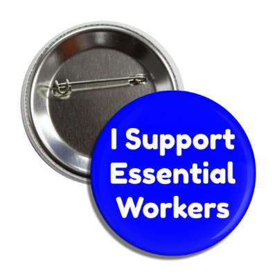 i support essential workers, social distance, coronavirus, covid-19, pandemic, corona, disease, illness