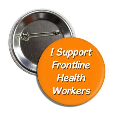 i support frontline health workers, social distance, coronavirus, covid-19, pandemic, corona, disease, illness