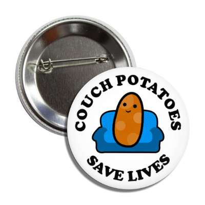 couch potatoes save lives, social distance, coronavirus, covid-19, pandemic, corona, disease, illness