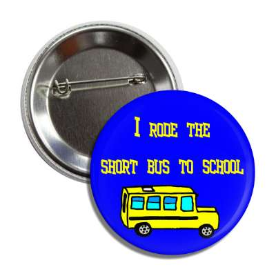 i rode the short bus to school special treatment handicap slow funny saying comment statement