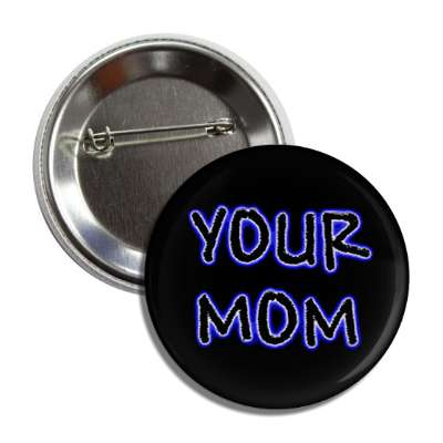 your mom two words mother mommy high school saying childish immature comment