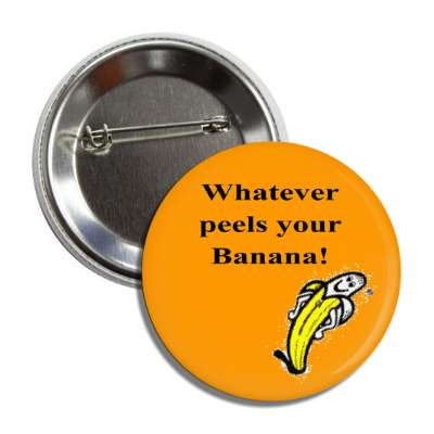 whatever peels your banana comment funny saying motto happy face smile palm tree tropical yellow