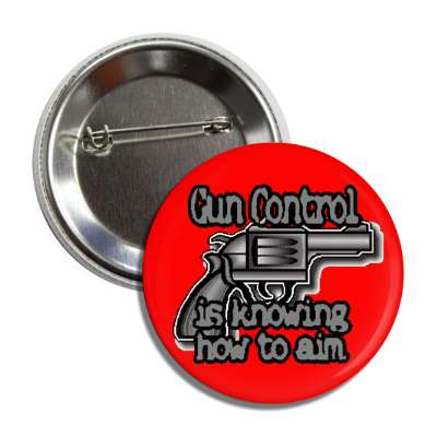 gun control is knowing how to aim machine kill trigger shoot