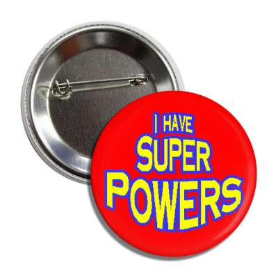 i have super powers superman special funny saying