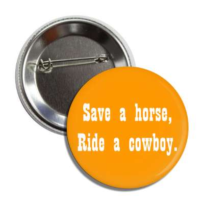 save a horse ride a cowboy button