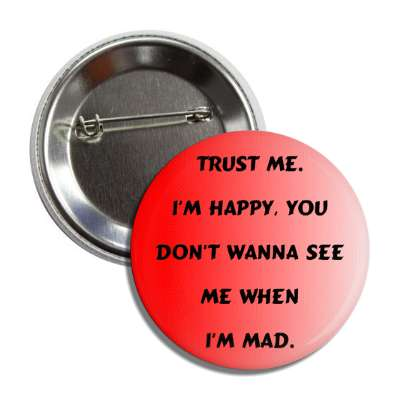 trust me i am happy button