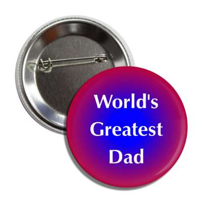 worlds greatest dad red blue button