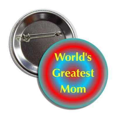 worlds greatest mom rings button