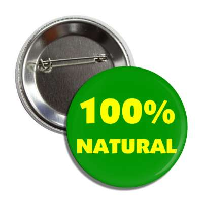 100 percent natural button
