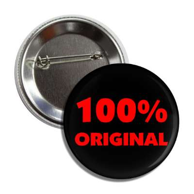 100 percent original button