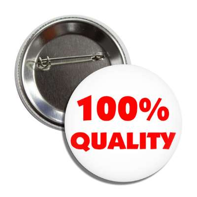 100 percent quality button