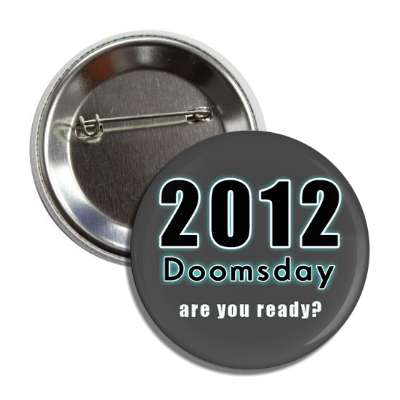 2012 doomsday are you ready button