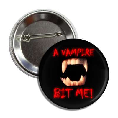 a vampire bit me teeth button