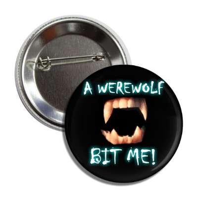 a werewolf bit me fangs button