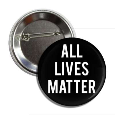 all lives matter button