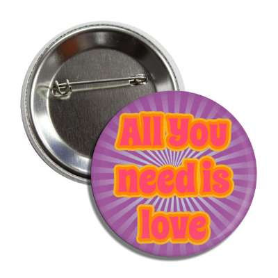 all you need is love purple rays button