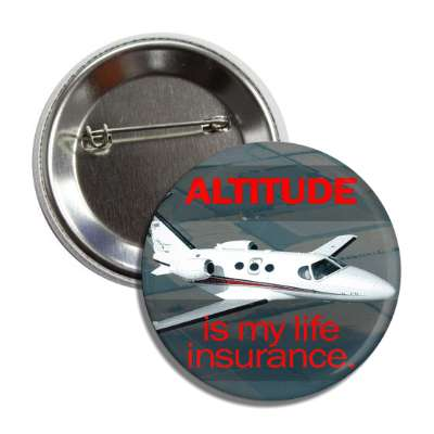 altitude is my life insurance airplane button