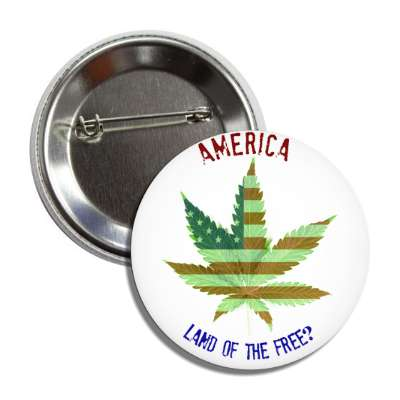 america land of the free marijuana leaf us flag button