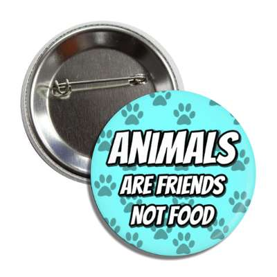 animals are friends not food paw prints aqua button