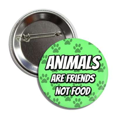 animals are friends not food paw prints light green button