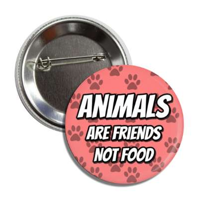 animals are friends not food paw prints pink button