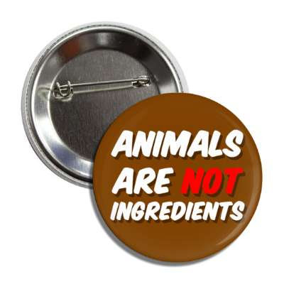 animals are not ingredients brown white red button