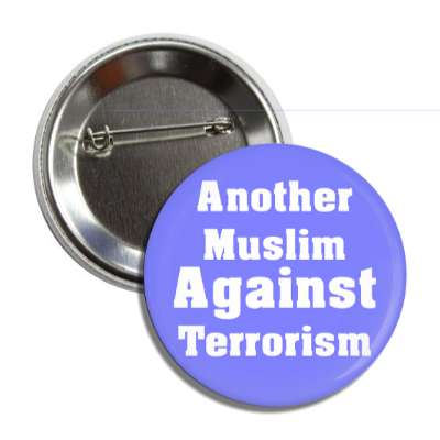 another muslim against terrorism button