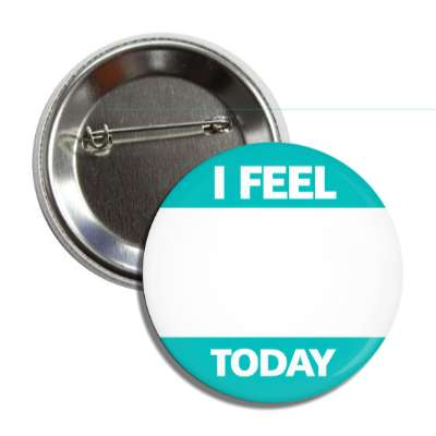 aqua i feel today button