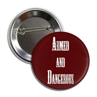 armed and dangerous cowboy button