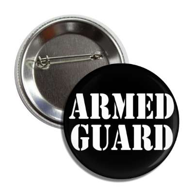 armed guard stencil button