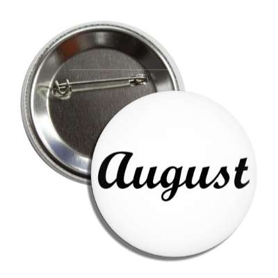 august cursive summer eighth month button