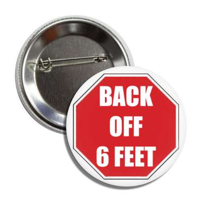 back off 6 ft stopsign button
