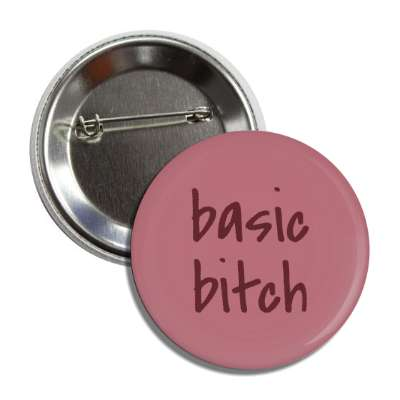 basic bitch button