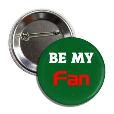 be my fan button