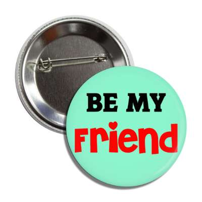 be my friend button
