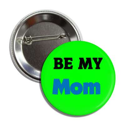 be my mom button