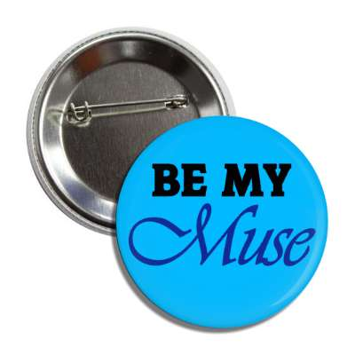be my muse button